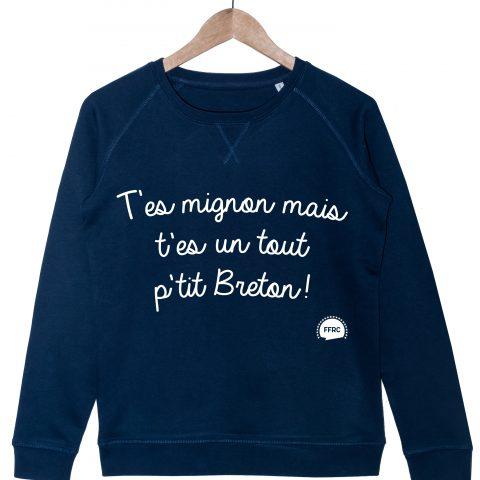 t'es mignon mais t'es un tout p'tit breton sweat bleu marine federation francaise de la replique culte