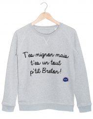 t'es mignon mais t'es un tout p'tit breton sweat gris federation francaise de la replique culte